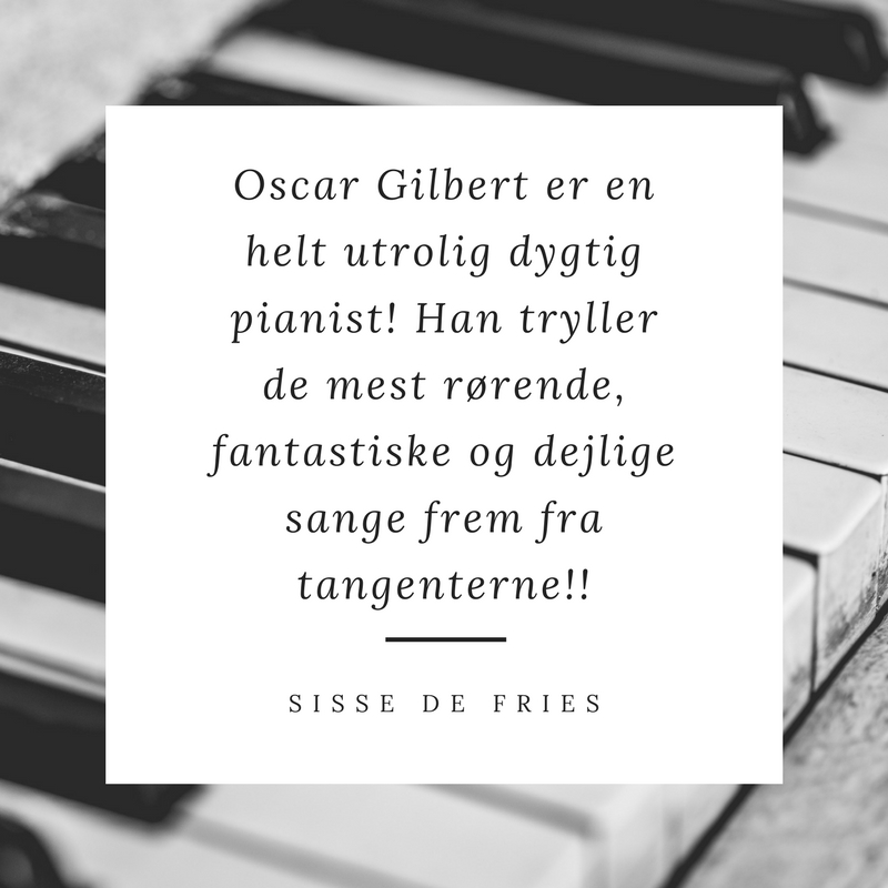 Anmeldelse af Pianist Oscar Gilbert